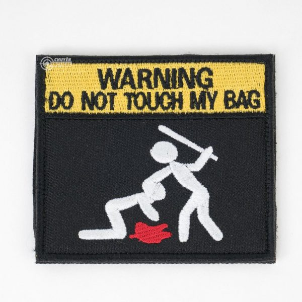 Do Not Touch My Bag